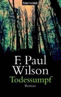 Todessumpf - F. Paul Wilson (4/5) 574 Seiten