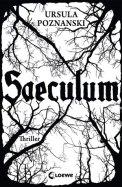 Saeculum - Ursula Poznanski (5/5) 496 Seiten