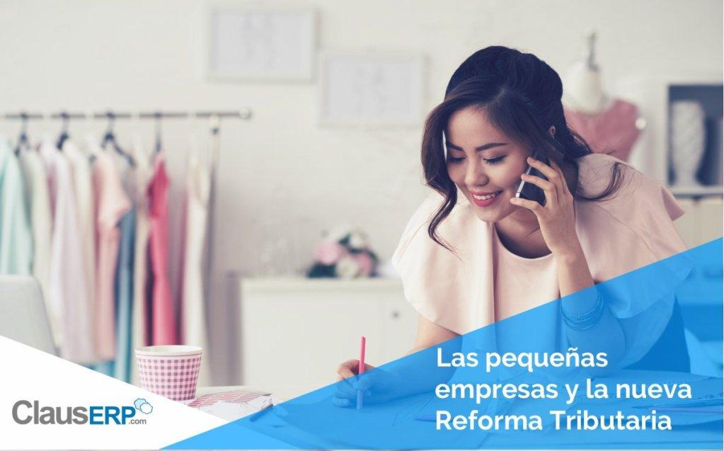 Las Pequeñas Empresas y la nueva Reforma Tributaria