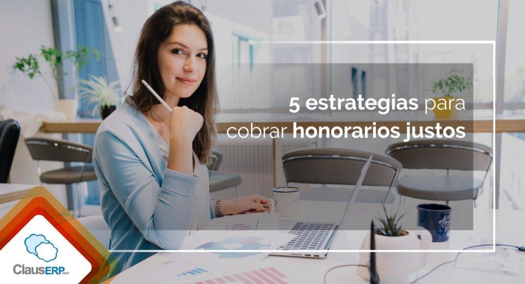 5 Estrategias de honorarios justos - ClausERP