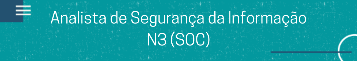 banner Analista de Segurança da Informação N3 (SOC)