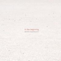 David Rosenboom - In the Beginning