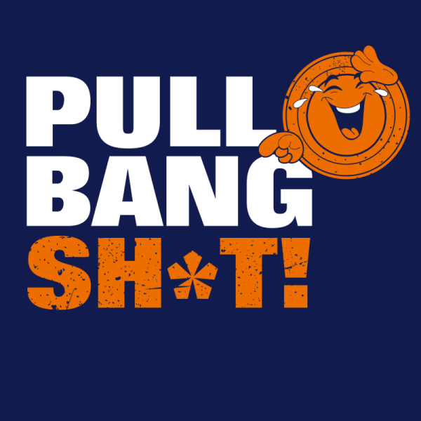 Funny Trap Shooting Shirts - Pull Bang Sh*t! - Laughing Sporting Clays T Shirt Design