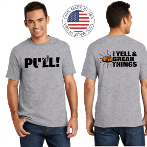 Clay Shooting Apparel | Clay Shooting Shirts - Pull I Yell & Break Things T-Shirt | Made in the USA