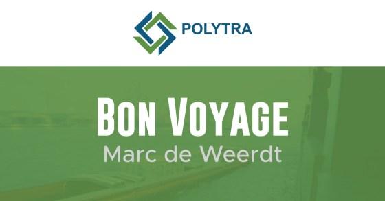 Bon Voyage to Marc de Weerdt of Polytra