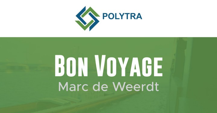Bon Voyage to Marc de Weerdt of Polytra