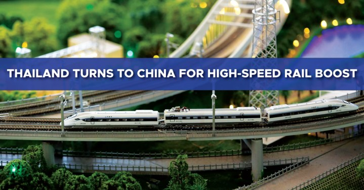Thailand turns to China for high-speed rail boost