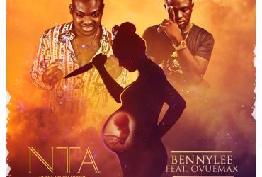 Bennylee Ft Ovuemax – No To Abortion (NTA) Prod. By Dr Crude