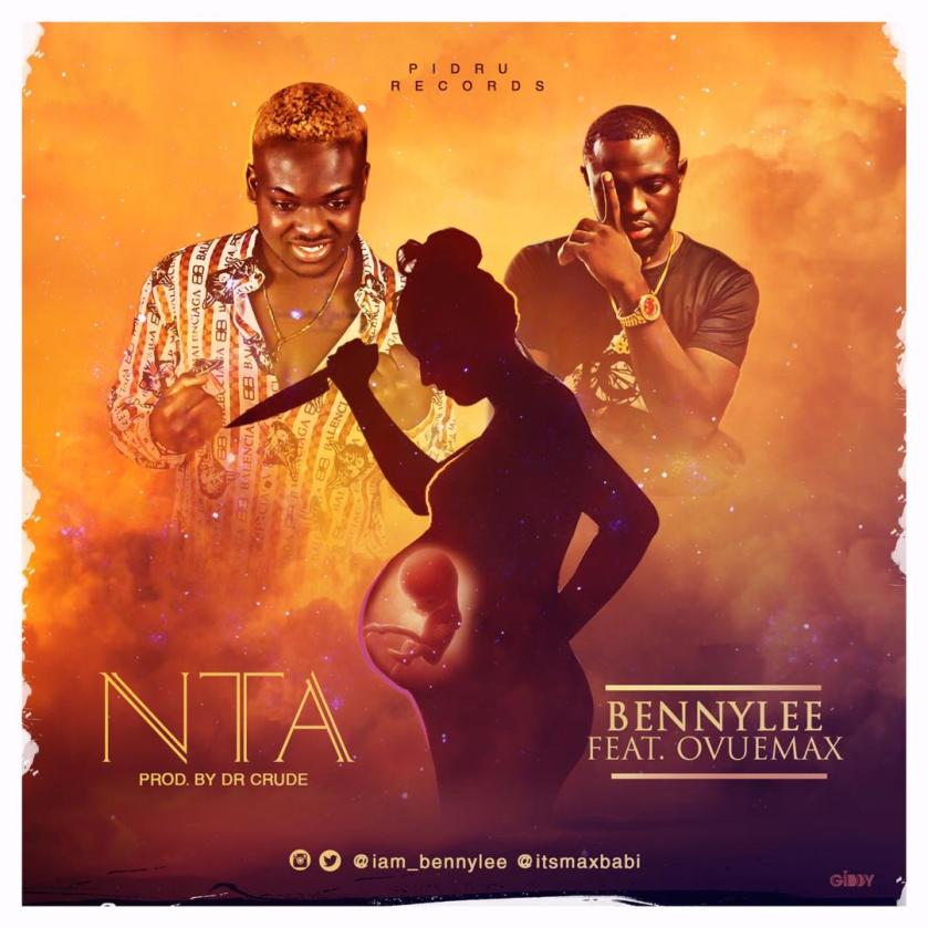Bennylee Ft Ovuemax - No To Abortion (NTA) Prod. By Dr Crude