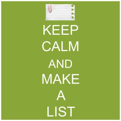 Keep Calm and Make a List