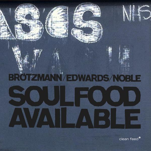 Jazz Word – Brötzmann | Edwards | Noble – Soulfood Available