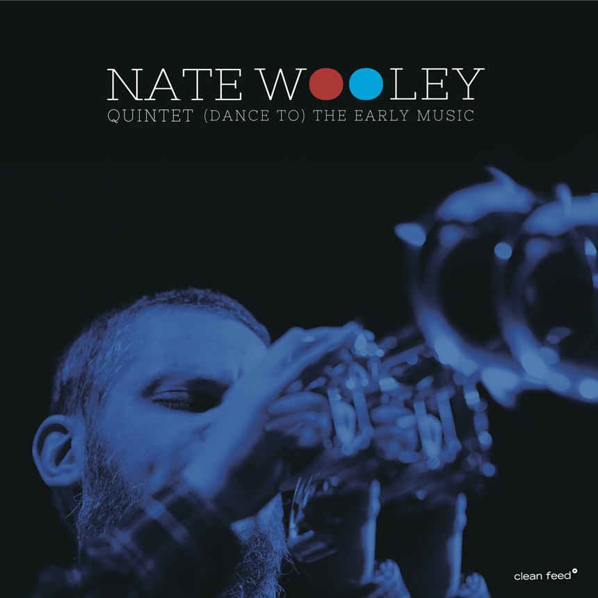 The Squid's Ear – Nate Wooley Quintet – (Dance to) the Early Music