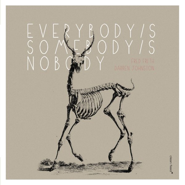 The Free Jazz Collective – Fred Frith | Darren Johnston – Everybody's Somebody's Nobody ****