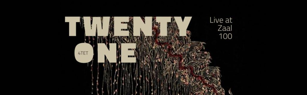 Twenty One 4tet – Live at Zaal 100 ****