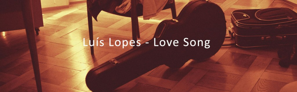 The Free Jazz Collective – Luis Lopes – Love Song (Shhpuma, 2016) ***1/2