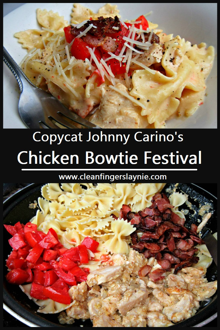 Copycat Johnny Carino's Chicken Bowtie Festival - Clean Fingers Laynie