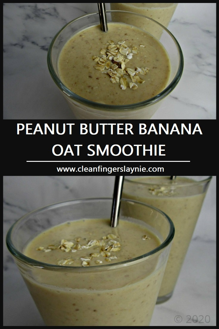 Peanut Butter Banana Oat Smoothie -- Clean Fingers Laynie
