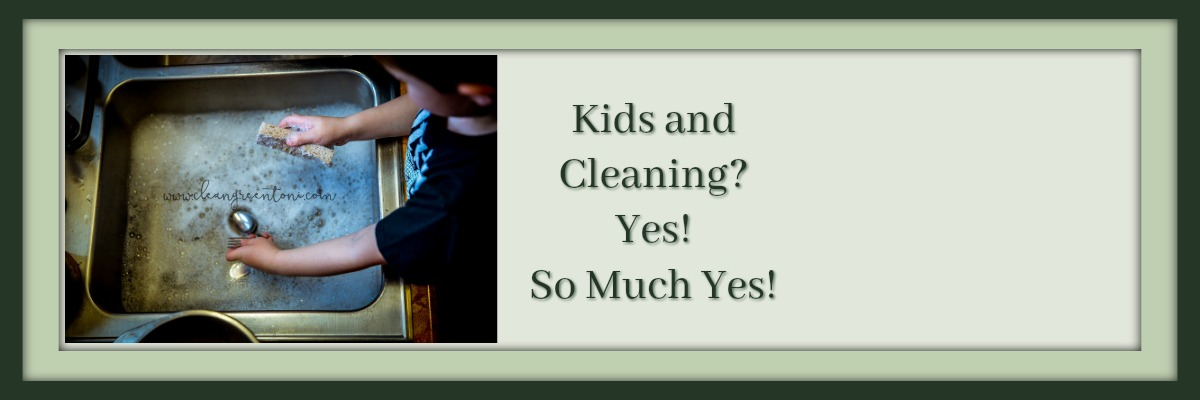 Kids and Cleaning? Yes. So Much Yes.