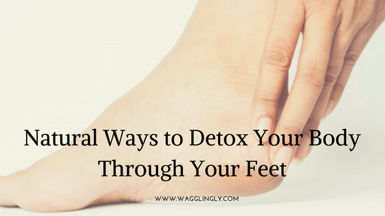 Natural Ways To Detox Your Body Through Your Feet