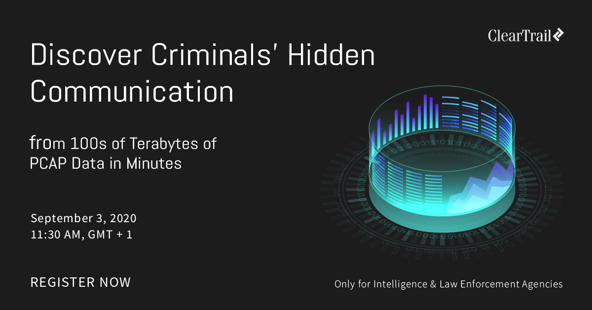 Discover Criminals' Hidden Communication from 100s of Terabytes of PCAP Data in Minutes
