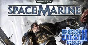 Sidequest 3: Warhammer 40,000: Space Marine – Gears of War(hammer)