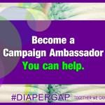 Become a #DIAPERGAP Fundraiser Ambassador