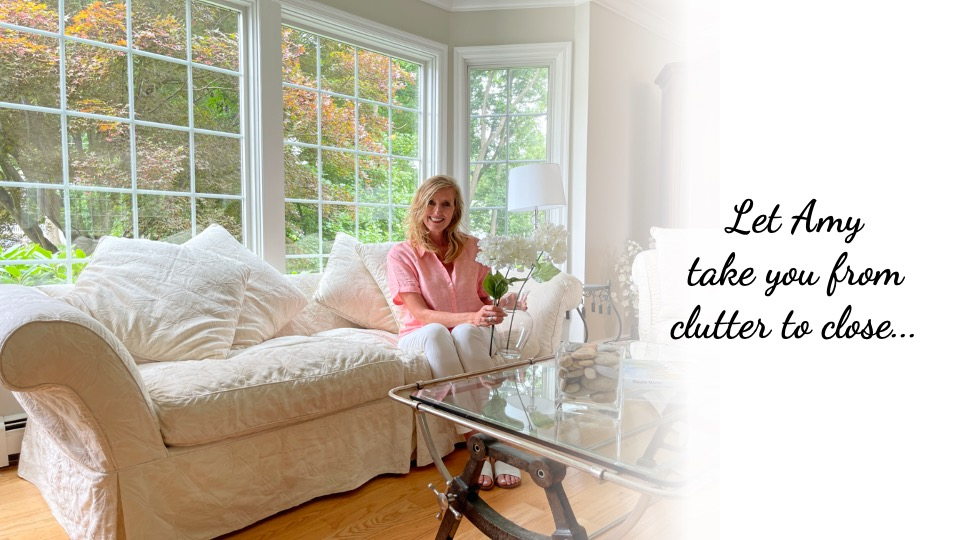 Let Amy take you from clutter to close.