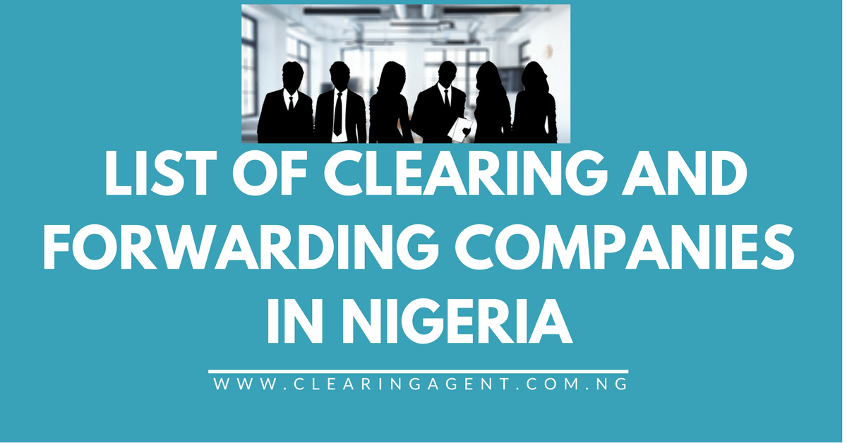 List Of Clearing Agents In Nigeria  Best  Clearing Agents In Lagos  List Of Clearing Agents In Nigeria