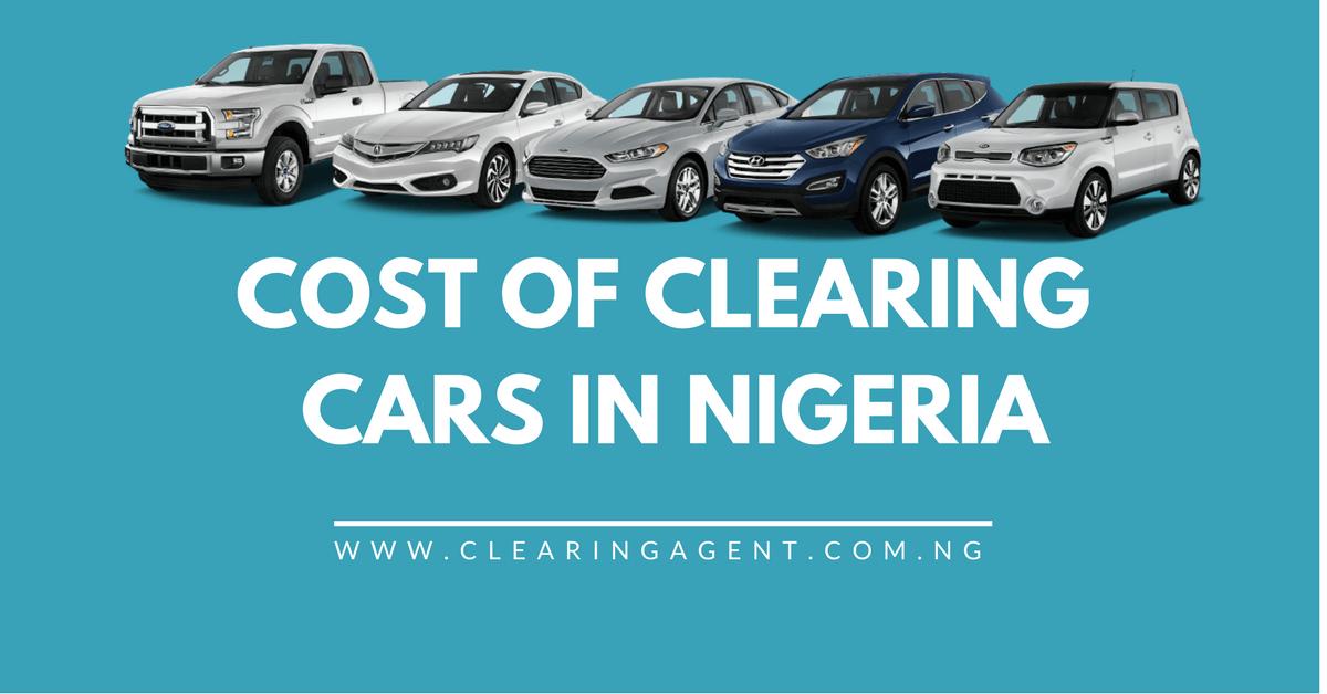 Cost of Clearing Cars in Nigeria 2018
