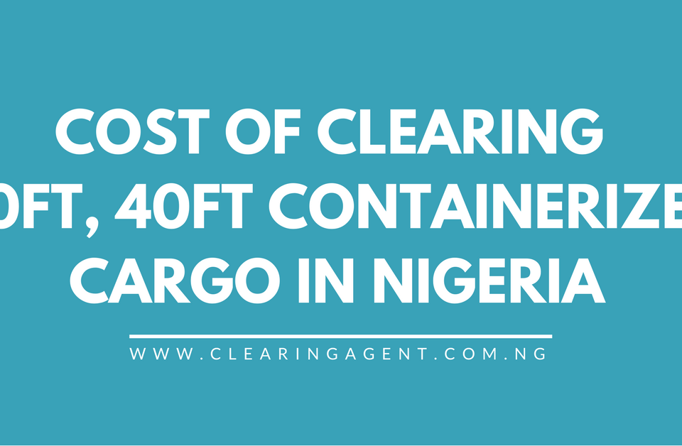 cost of cöearing 40ft 20ft container in nigeria