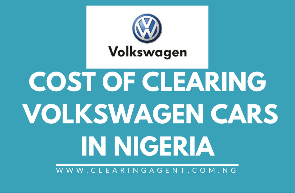 Cost of Clearing Volkswagen Cars in Nigeria