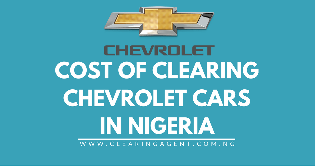 Cost of Clearing Chevrolet Cars in Nigeria