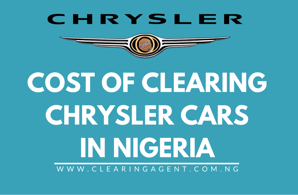 Cost of Clearing Chrysler Cars in Nigeria