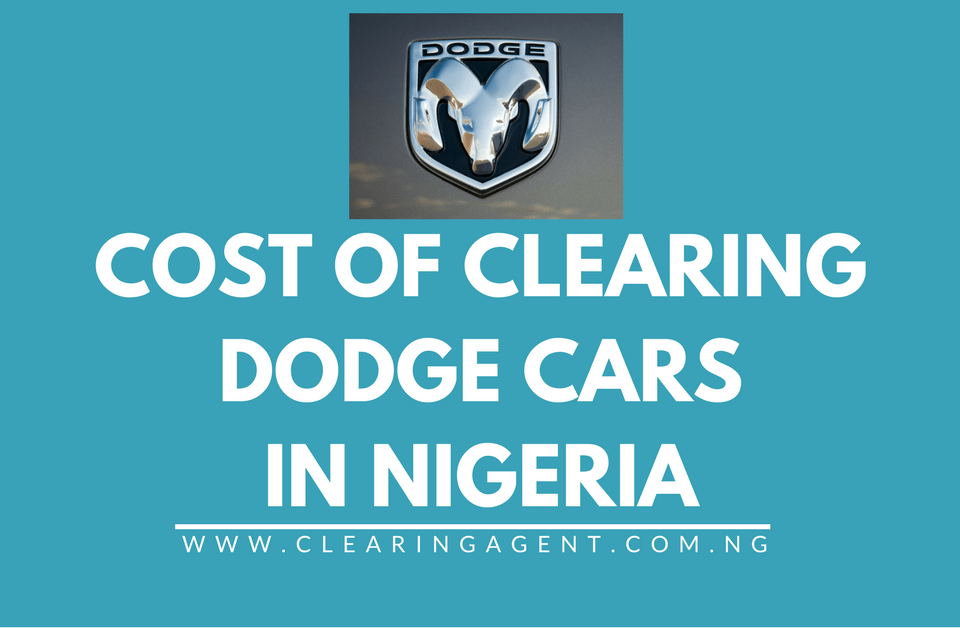 Cost of Clearing Dodge Cars in Nigeria