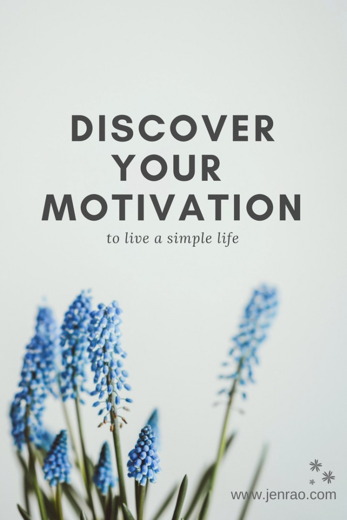 Questions to ask yourself to discover your deep motivation to live a simple life.