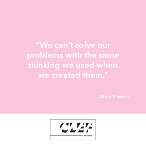 """""""We can't solve our problems with the same thinking we used when we created them."""" - Albert Einstein."""