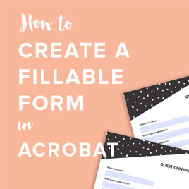 How to Create a Fillable PDF Form in Adobe Acrobat