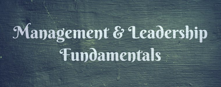 Management and leadership fundamentals