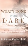What's Done in the Dark by D. Charles Williams