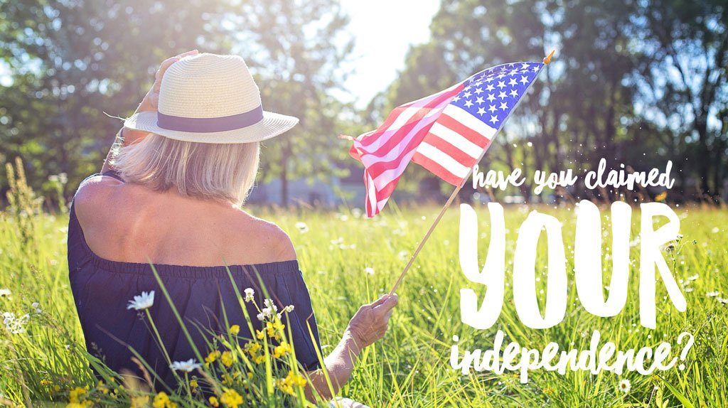 your independence