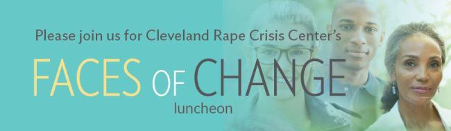 Please join us for Cleveland Rape Crisis Center's Faces of Change Luncheon