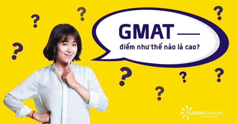 Điểm GMAT như thế nào là cao?