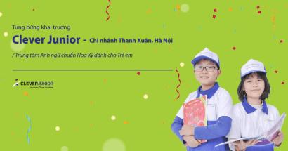 Tưng bừng khai trương Clever Junior – Thanh Xuân Campus