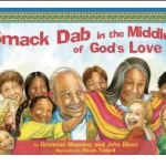 "Children's Book Review: ""Smack Dab In the Middle of God's Love"" By Brennan Manning & John Blase"