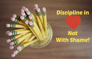 Discipline in Love Not Shame