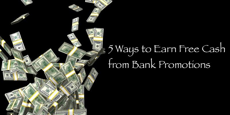 5 ways to earn Free cash from Bank Promotions