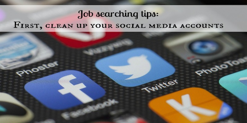 Before searching for a job clean up your social Media accounts