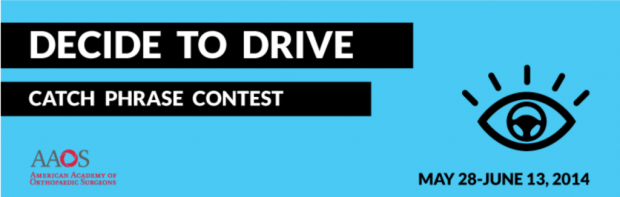 Decide to Drive Catch Phrase Contest  May 28-June13, 2014