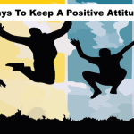 7 Ways To Keep A Positive Attitude