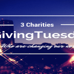 3 Charities that Need You! #GivingTuesday